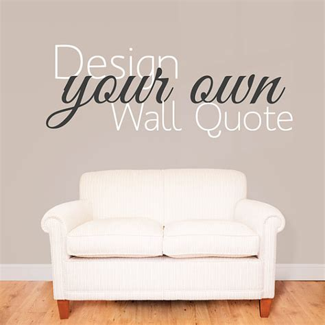 personalised wall sticker quotes make your own quote custom design wall sticker personalised