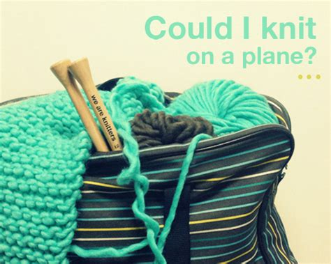 can you bring knitting needles on an airplane tejerenaviosen