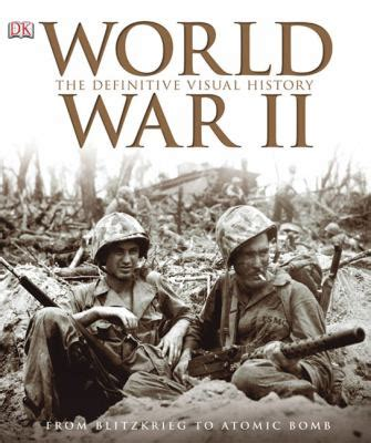 picture books about war world war ii the definitive visual history by dk