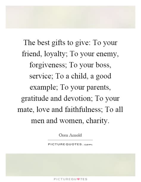 best gifts to give for the best gifts to give to your friend loyalty to your