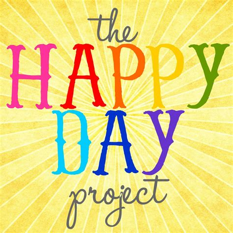 happy day happy day project launch s