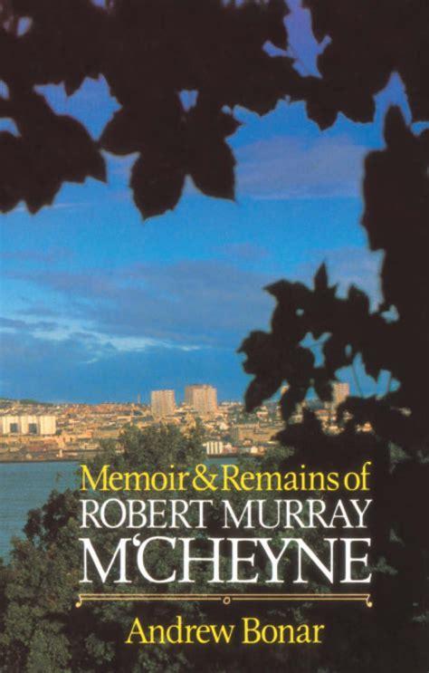 memoir picture books memoir remains of robert murray m cheyne banner of