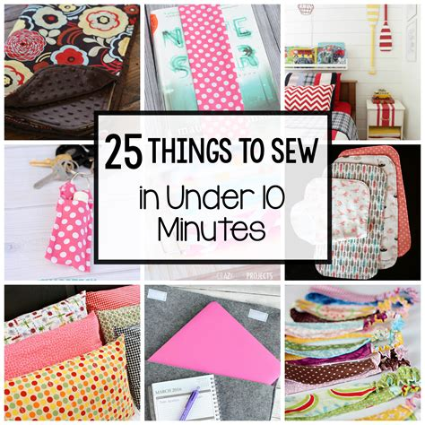 sewing crafts for easy sewing projects 25 things to sew in 10 minutes