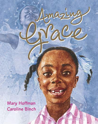 amazing picture books amazing grace scholastic club