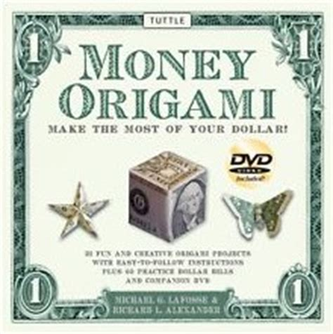 dollar origami book money origami by michael g lafosse and richard l