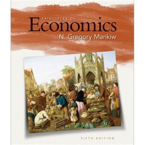 principles of macroeconomics mankiw s principles of economics principles of economics 5th edition n gregory mankiw