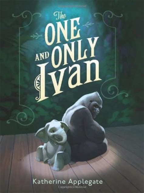 books with only pictures the one and only ivan by katherine applegate hardcover