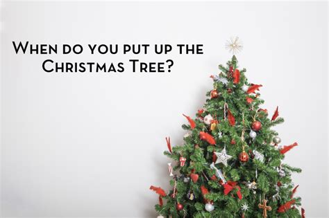 how to put on tree when do you put up the tree be a