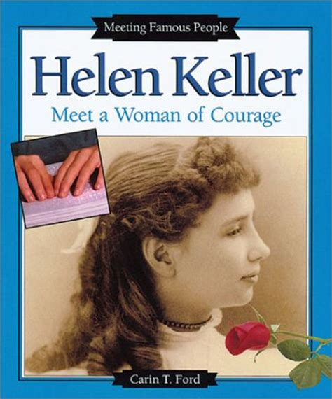 helen s book review not helen keller meet a of courage by carin t ford