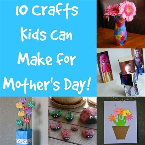 mothers day crafts for to make 10 crafts can make for s day crafts n