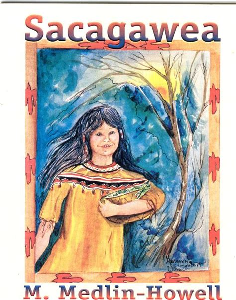 a picture book of sacagawea forever home by oklahoma author m medlin howell