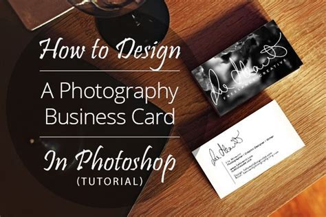 business card in photoshop how to design a photography business card in photoshop