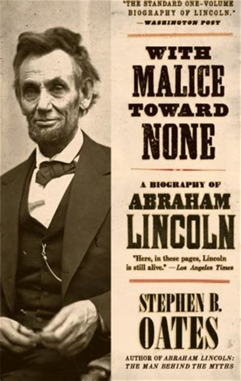 a picture book of abraham lincoln with malice toward none a biography of abraham lincoln by