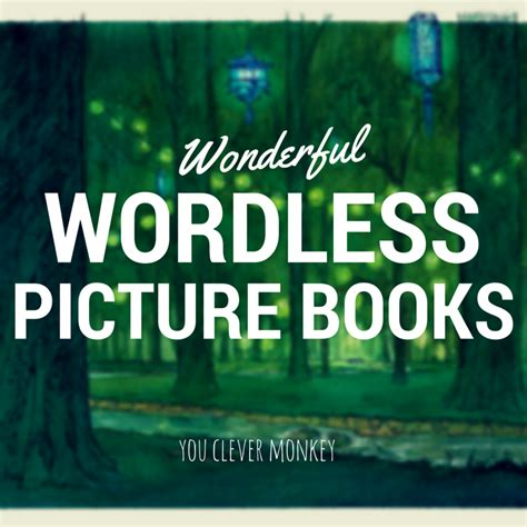 wordless picture books free wonderful wordless picture books you clever monkey
