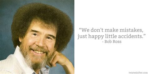 bob ross painting quotes 10 quotes about 171 twistedsifter