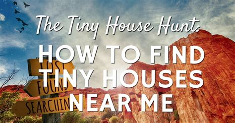 the tiny house hunt how to find tiny houses near me