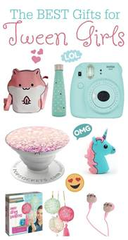 best gift ideas for the best gift ideas for tween
