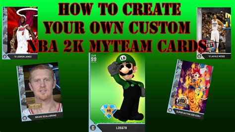 how to make custom cards how to make your own custom nba 2k myteam cards