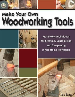 make your own woodworking tools woodworking plans make your own woodworking tools pdf plans