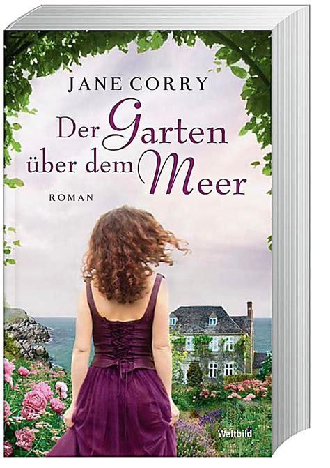 Der Garten über Dem Meer Rezension by Der Garten 252 Ber Dem Meer Buch Bei Weltbild De Bestellen