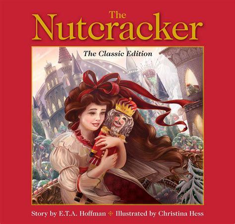 nutcracker picture book the nutcracker book by e t a hoffman hess