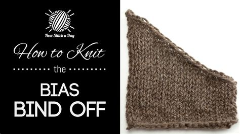 knitting how to bind how to knit the bias bind new stitch a day