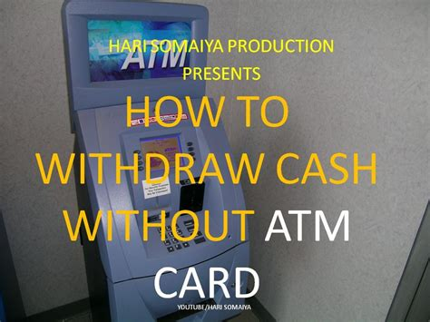 how to make a withdrawal without a debit card how to withdraw without atm card