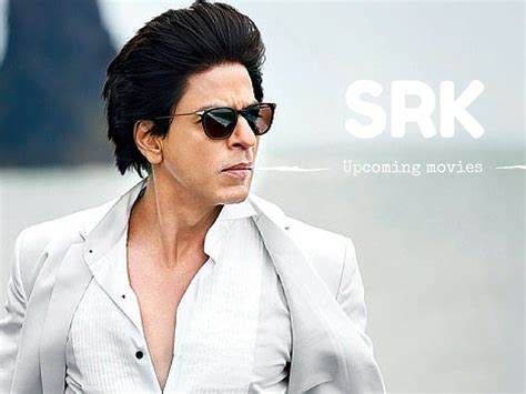Shahrukh Khan Upcoming Movies in 2017 and 2018 ...