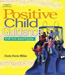 positive child guidance positive child guidance edition 5 by darla ferris miller