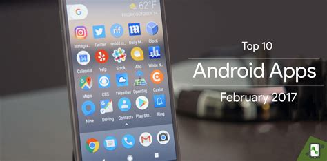 best app android february 2017 edition of the top 10 best new android apps