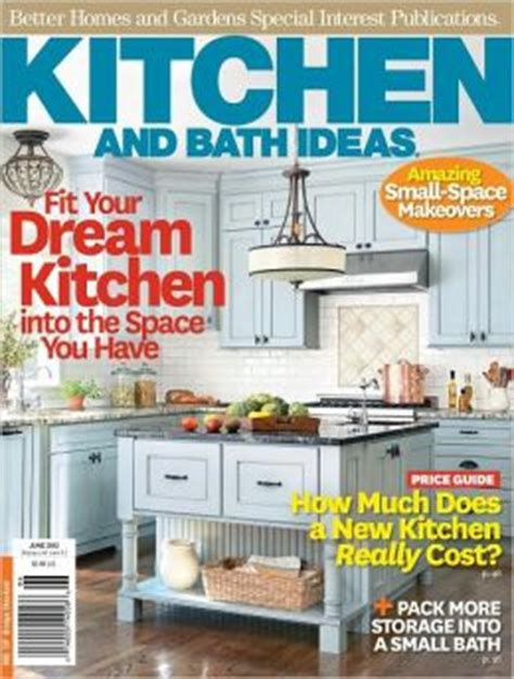better homes and gardens kitchen and bath ideas june 2012 by meredith corporation