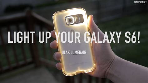 light up your light up your galaxy s6 with ulak lumenair