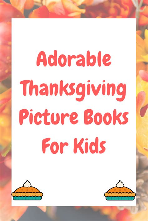 thanksgiving picture books popular thanksgiving picture books for