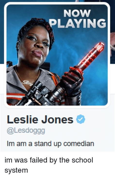 Leslie Jones Stand Up by Now Laying Leslie Jones M Am A Stand Up Comedian Im Was