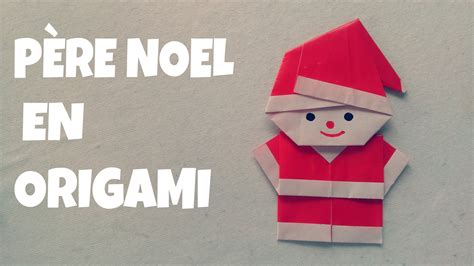 d 233 coration de no 235 l comment faire un p 232 re no 235 l en origami