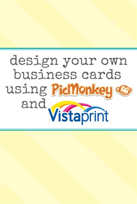 i want to make my visiting card design your own business cards using picmonkey and vista