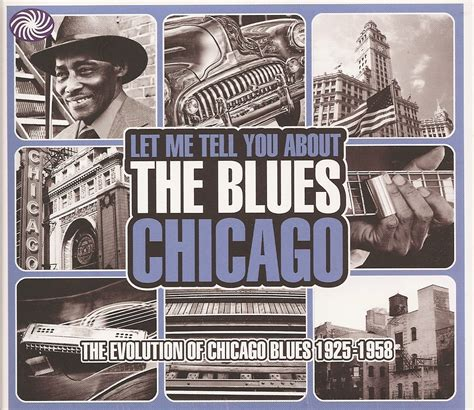 me and the blues various let me tell you about the blues chicago the