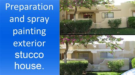 spray painting exterior of house spray painting exterior stucco house step by step