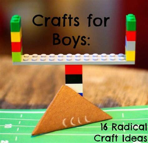 craft for boys crafts for boys 16 radical craft ideas
