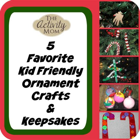 The Activity Kid Friendly Ornament Crafts