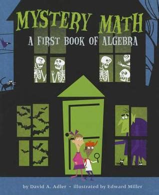 mystery picture book mystery math a book of algebra by david a adler
