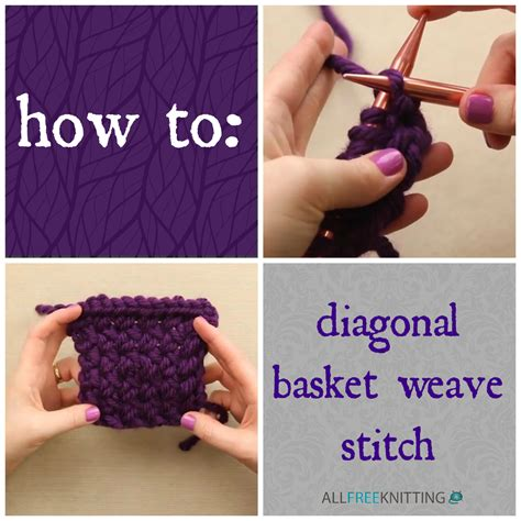 how to knit basket weave stitch how to knit diagonal basket weave stitch tutorial
