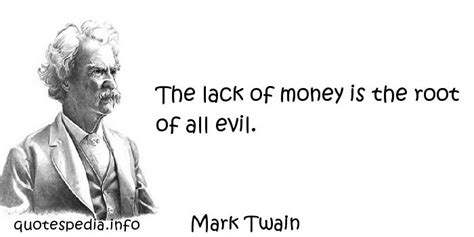 the lack of money is the root of all evil by mark twain