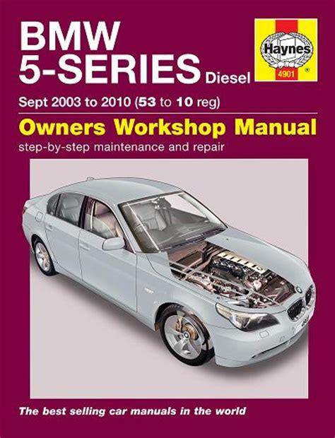 auto repair manual online 2003 bmw 5 series parking system 2003 2010 bmw 5 series sedan touring 4 6 cylinder turbo diesel engines haynes repair manual