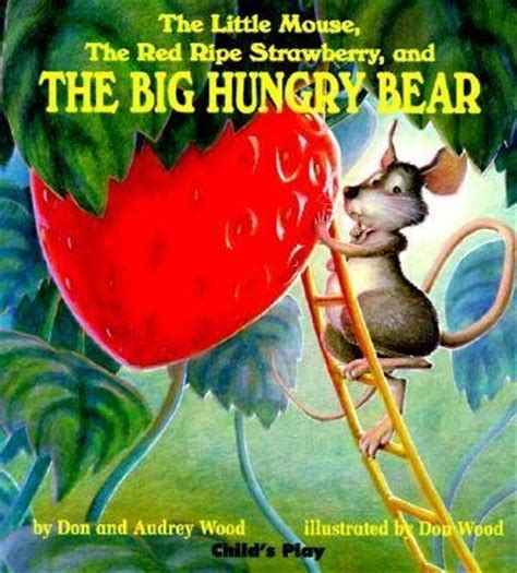 the and the mouse picture book top 100 picture books 44 the mouse the ripe