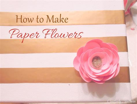 how to make a craft paper flower how to make paper flowers creatively southern
