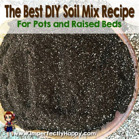 best soil for raised vegetable garden beds the best diy soil mix recipe imperfectly happy homesteading