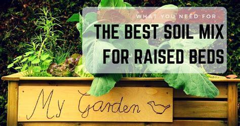 best soil for raised vegetable garden beds what you need for the best soil mix for raised beds sumo