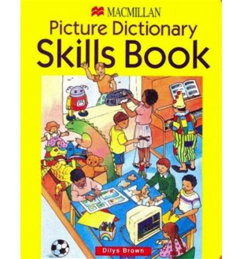 picture dictionary book macmillan picture dictionary skills book dilys brown