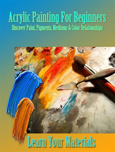 Learn How To Paint With Acrylics For Beginners Acrylic